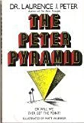 The Peter Pyramid: Or, Will We Ever Get the Point? by Laurence J. Peter (1986-01-03)