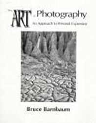 The Art of Photography: An Approach to Personal Expression by Bruce Barnbaum (1994-05-24)