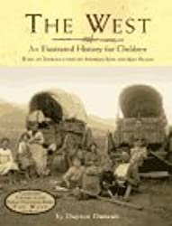 The West: An Illustrated History for Children by Dayton Duncan (1996-09-01)