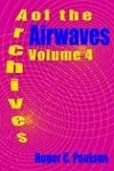 Archives of the Airwaves Vol. 4 by Roger C. Paulson (2006-03-03)