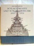 Schlachtschiffe und Schlachtkreuzer. 1905-1970; mit 922 Zeichnungen - Siegfried Breyer