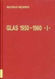 Italienisches Glas 1950-1960 /Italian Glass 1950-1960 /Le Verre Italien 1950-1960 /Vetri Italiani 1950-1960: Dt. /Engl. /Franz. /Ital. -
