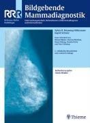 Bildgebende Mammadiagnostik: Untersuchungstechnik, Befundmuster, Differenzialdiagnose und Intervention