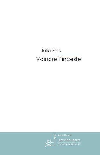 Vaincre l'inceste (ESSAIS ET DOCUM) par Julia Esse