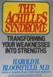 The Achilles Syndrome: Transforming Your Weaknesses into Strengths by Harold H. Bloomfield (1985-03-01)