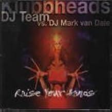 Raise your hands [Single-CD] by Klubbheads Dj Team* Vs. Dj Mark Van Dale* (1998-05-03)