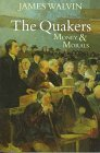 the-quakers-money-and-morals-by-james-walvin-1998-04-01