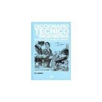 Technical Dictionary for Engineers Spanish-English, English-Spanish / Diccionario Tecnico y Do Ingenieria Espanol-Ingles, Ingles-Espanol