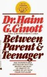 Between Parent and Teenager by Haim G. Ginott (1988-11-03)
