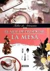 Arte De Presentar La Mesa, El (Taller De Artesania)