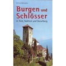 Burgen und Schlösser in Tirol, Südtirol und Vorarlberg