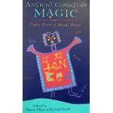 Ancient Christian Magic: Coptic Texts of Ritual Power by Marvin W. Meyer (1994-03-30)