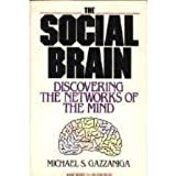 Social Brain: Discovering the Networks of the Mind by Michael S. Gazzaniga (1987-02-01)