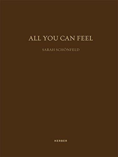 Sarah Schönfeld: All you can feel by Christina Vagt (2013-11-28)