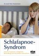 Schlafapnoe-Syndrom: Ursachen, Symptome, erfolgreiche Behandlung auch des banalen Schnarchens