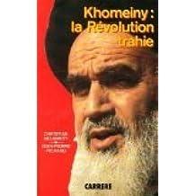 Khomeiny, la révolution trahie