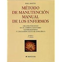 Metodo de manutencion manual de los enfermos. ergomotricidad...tomo I