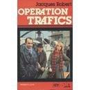 Operation Trafics - Opération