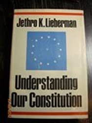 UNDERSTANDING OUR CONSTITUTION