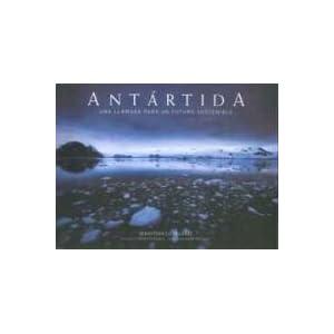 Antártida. Una llamada para un futuro sostenible (Territorio/Varios - Lunwerg) 13