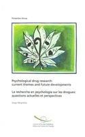 La recherche en psychologie sur les drogues : questions actuelles et perspectives : Edition bilingue français-anglais