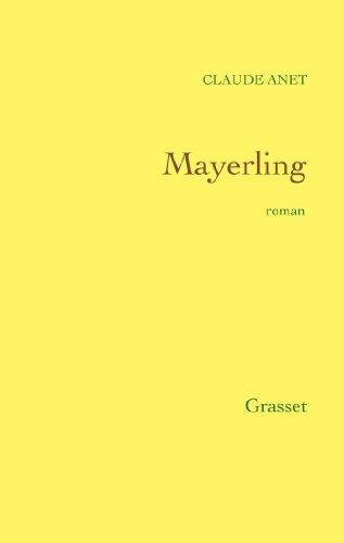 Mayerling (Littérature) par Claude Anet