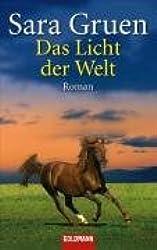 Das Licht der Welt: Roman