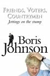Friends, Voters, Countrymen by Boris Johnson (2002-06-17)