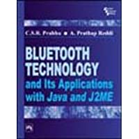 Bluetooth Technology and Its Applications with JAVA and J2ME