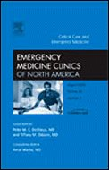 Critical Care and Emergency Medicine, an Issue of Emergency Medicine Clinics (Emergency Medicine Clinics of North America)