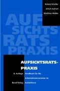 Aufsichtsratspraxis: Handbuch für die Arbeitnehmervertreter im Aufsichtsrat