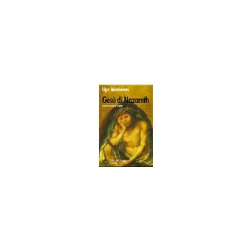 Gesù Di Nazareth. Cristo Tra Storia E Fede