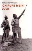 Ich rufe mein Volk: Leben, Visionen und Vermächtnis des letzten grossen Sehers der Ogalalla-Sioux -