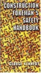 The Construction Foreman's Safety Handbook by George Kennedy (1996-11-22)