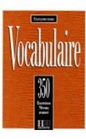 VOCABULAIRE. 350 exercices, textes et glossaires, Niveau avancé