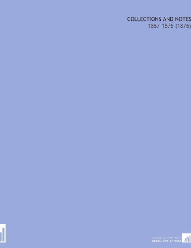 Collections and Notes: 1867-1876 (1876) por William Carew Hazlitt