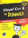 Visual C++ für Dummies. Sonderauflage. Gegen den täglichen Frust mit Visual C++. by Bob Arnson (2002-10-05)