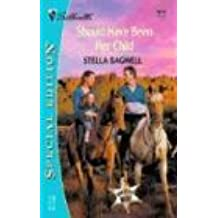 Should Have Been Her Child: Men of the West (Silhouette Special Edition) by Stella Bagwell (2003-10-01)