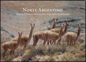Norte Argentino/Northern Argentina: Los Circuitos Clasicos por Ana Ines Figueroa Alexandre