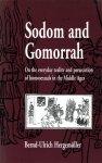 Sodom und Gomorrha. Zur Alltagswirklichkeit und Verfolgung Homosexueller im Mittelalter