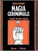 Magia cerimoniale. Rituali e formule magiche
