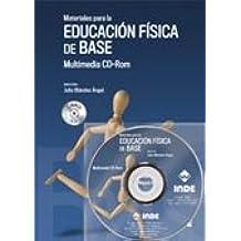 Materiales para la Educación Física de Base. Multimedia CD-Rom (Educación Física... y su enseñanza en Educación Infantil y Primaria)
