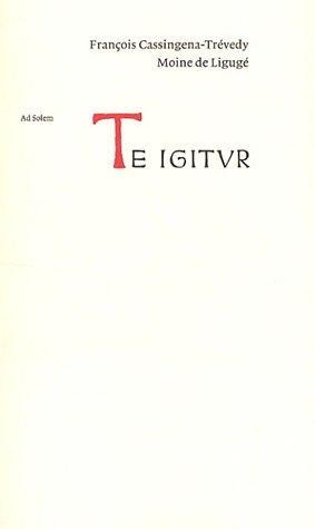 Te igitur : Le missel de saint Pie V par François Cassingena-Trévedy