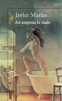 [(Así empieza lo malo)] [By (author) Javier Marias] published on (September, 2014)