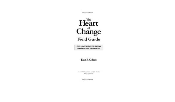 Buy Heart Of Change Field Guide Tools And Tactics For Leading Change
