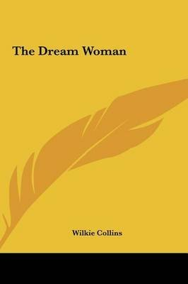 [(The Dream Woman)] [By (author) Au Wilkie Collins] published on (May, 2010)