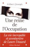 UNE REINE DE L'OCCUPATION. La vie in...