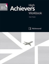 HIGH ACHIEVERS B1+ WORKBOOK RICHMOND - 9788466818131 por Julia Starr Keddle
