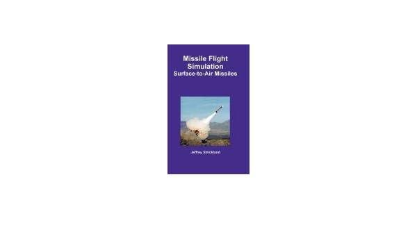 Missile Flight Simulation: Amazon co uk: Jeffrey Strickland