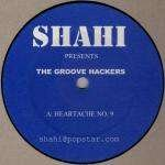 Shahi & Groove Hackers, The - Heartache No. 9 / Love Come Down - Not On Label